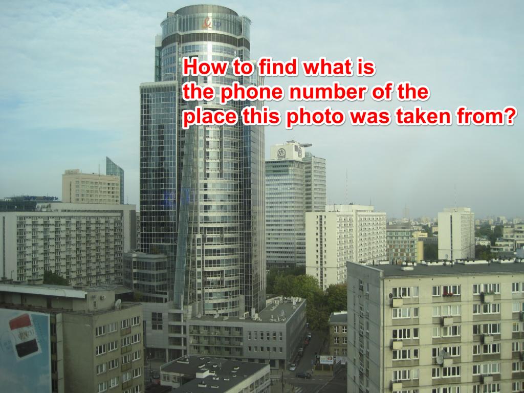 Raskite tos nuotraukos, kurioje buvo padaryta nuotrauka, telefono numerį
