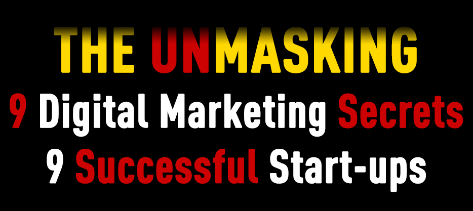 Unmasking Digital Marketing Strategies Secrets on 9 Startups