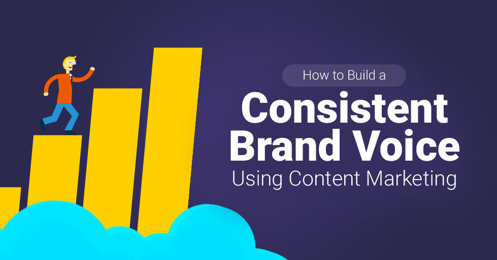 How to Build a Consistent Brand Voice Using Content Marketing