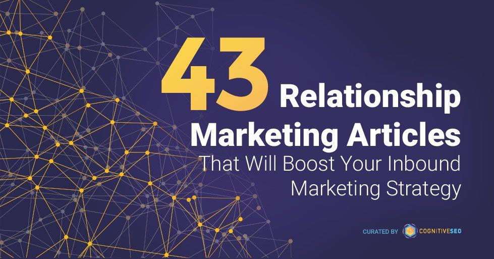 Relationship Marketing Articles that Will Boost Your Inbound Marketing Strategy