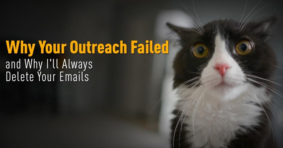Why Your Outreach Failed and Why I'll Always Delete Your Emails-min