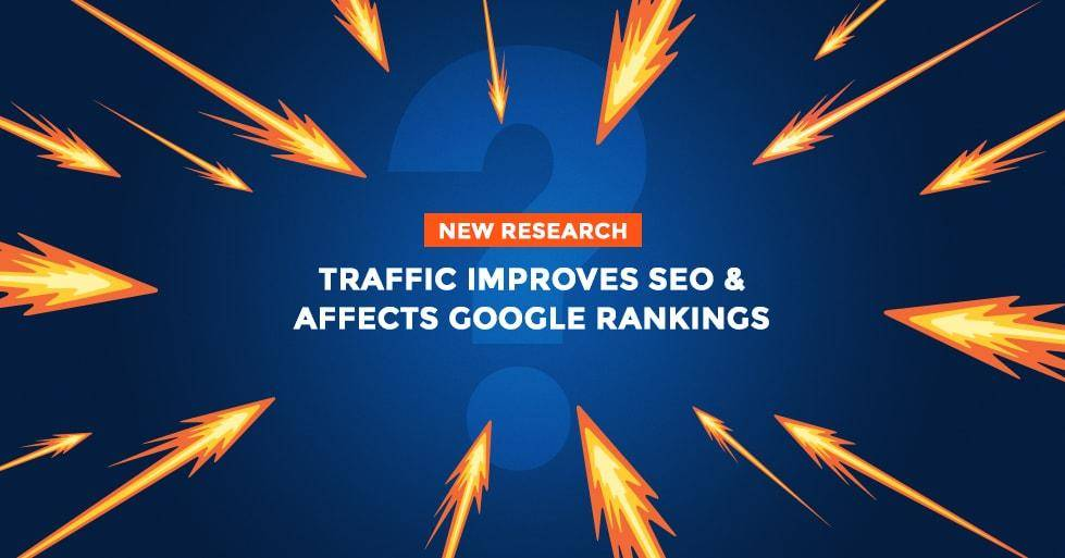 Traffic Improves SEO and Affects Google Rankings, new