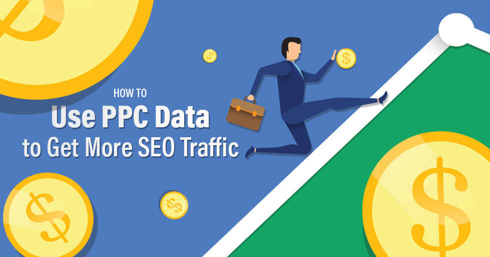 How to use PPC Data to Get More SEO Traffic