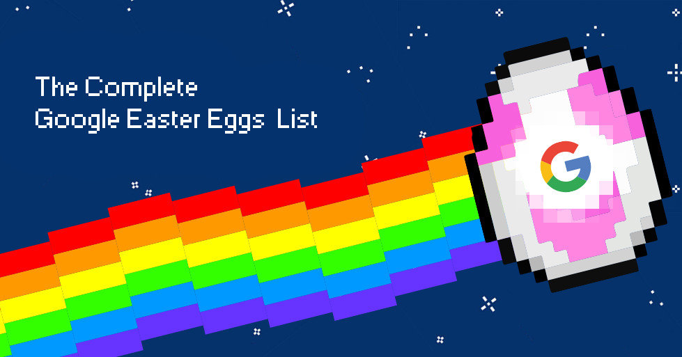 The_Complete_Google_Easter_Eggs_List_That_Will_Make_You_Go_Wow_v2