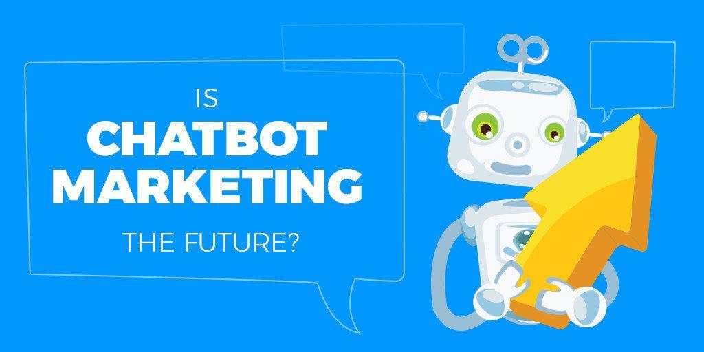 Is Chatbot Marketing the future