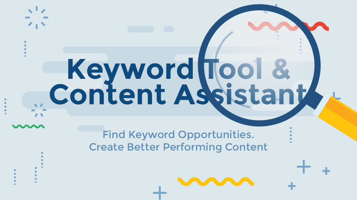 Keyword Tool Content Assistant The New Way To Boost Your Rankings