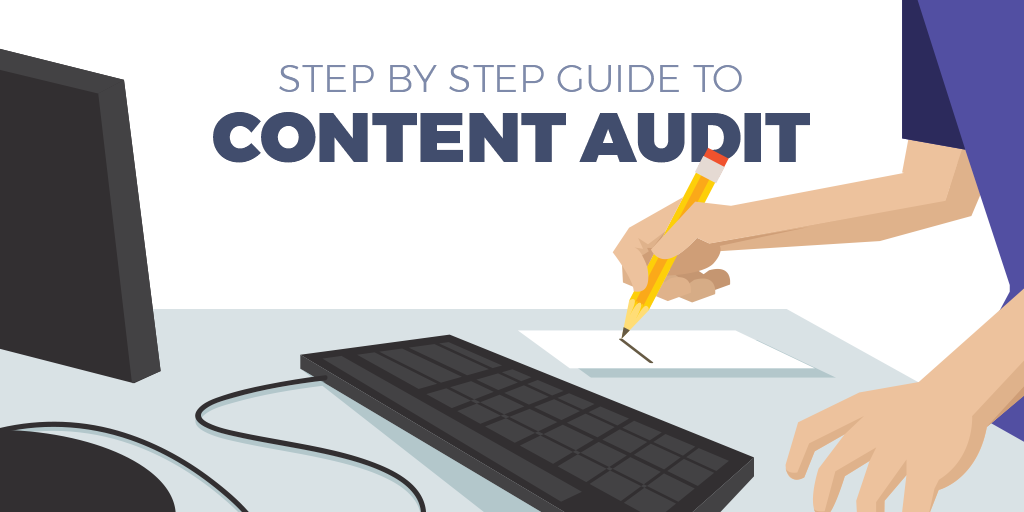 Step-by-Step Guide to Performing a Content Audit