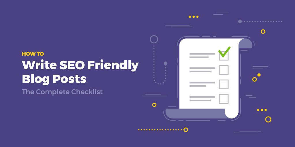 How to Write SEO Friendly Blog Posts The Complete Checklist