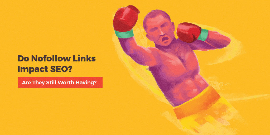 Do Nofollow Links Impact SEO Are They Still Worth Having