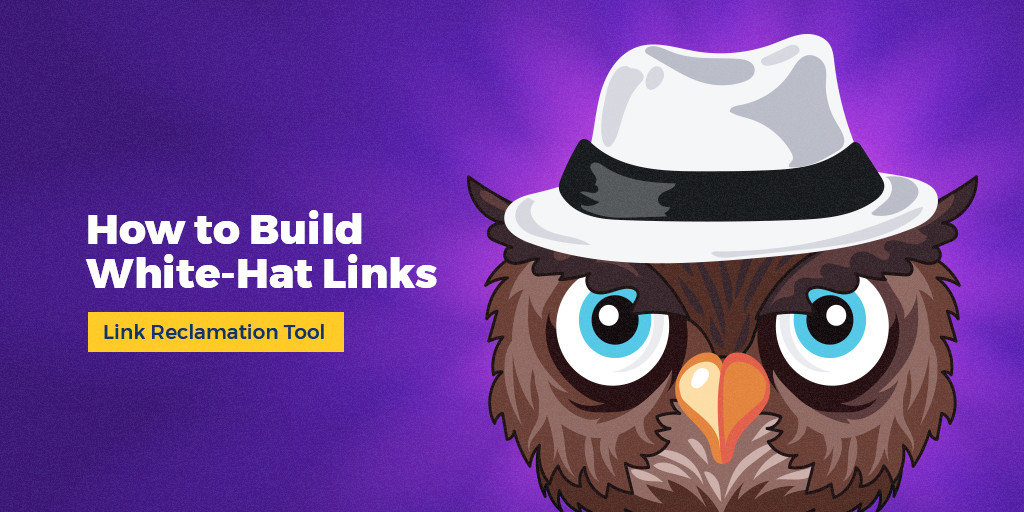 How to Build White Hat Links Link Reclamation Tool