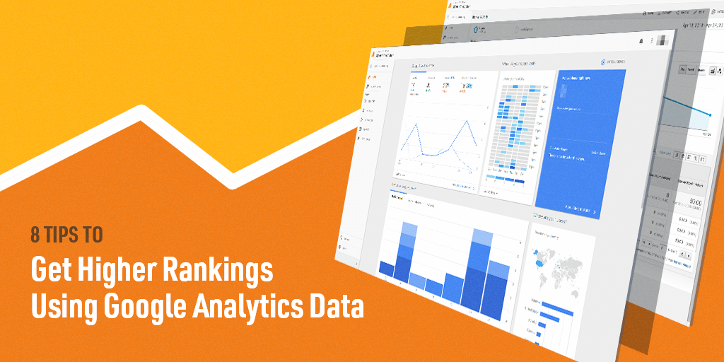 8 Tips to Get Higher Rankings Using Google Analytics Data