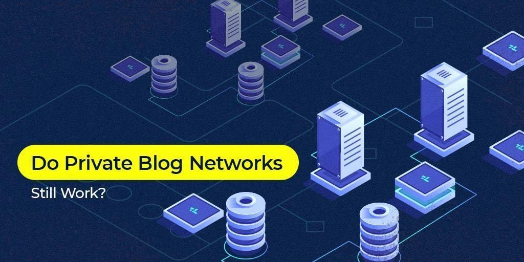 Do_Private_Blog_Networks_Still_Work-min