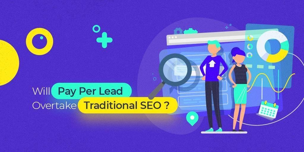 Will_Pay_Per_Lead_Overtake_Traditional_SEO6-min