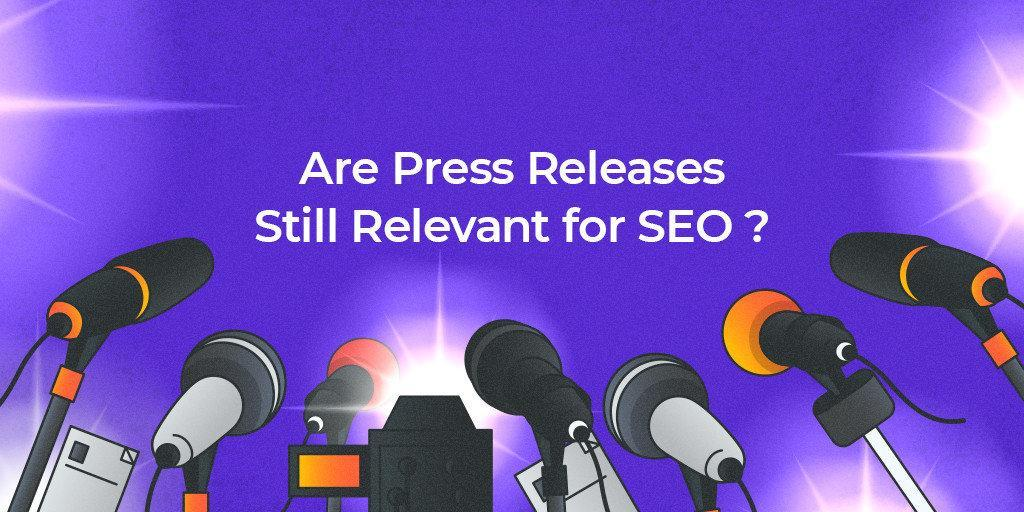 Are_Press_Releases_Still_Relevant_for_SEO