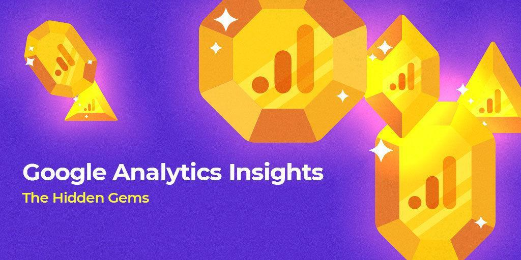 Google-Analytics-Insights---The-Hidden-Gems