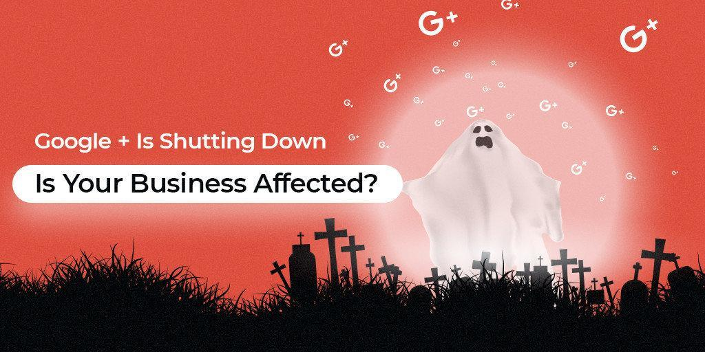Google_+_Is_Shutting_Down_Is_Your_Business_Affected