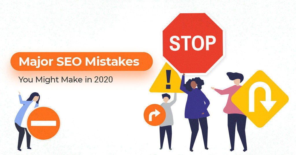 Major_SEO_Mistakes_You_Might_Make_in_2020