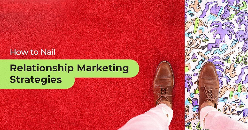 How_to_Nail_Relationship_Marketing_Strategies
