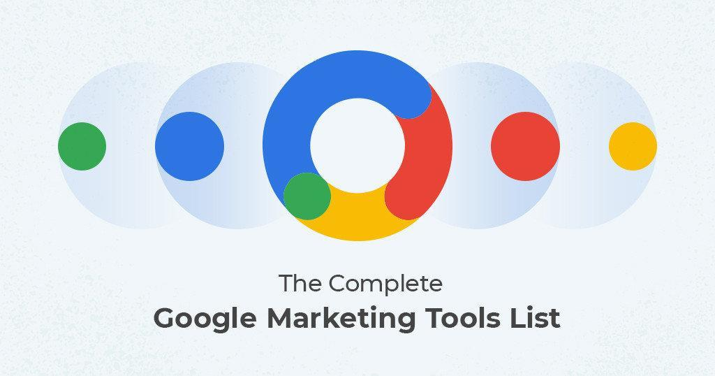 The Complete Google Marketing Tools List Every Business Should Know