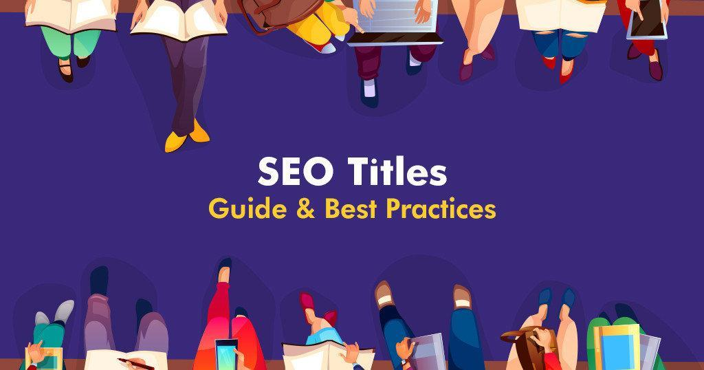 How to Write SEO Friendly Title Tags | Guide & Best Practices