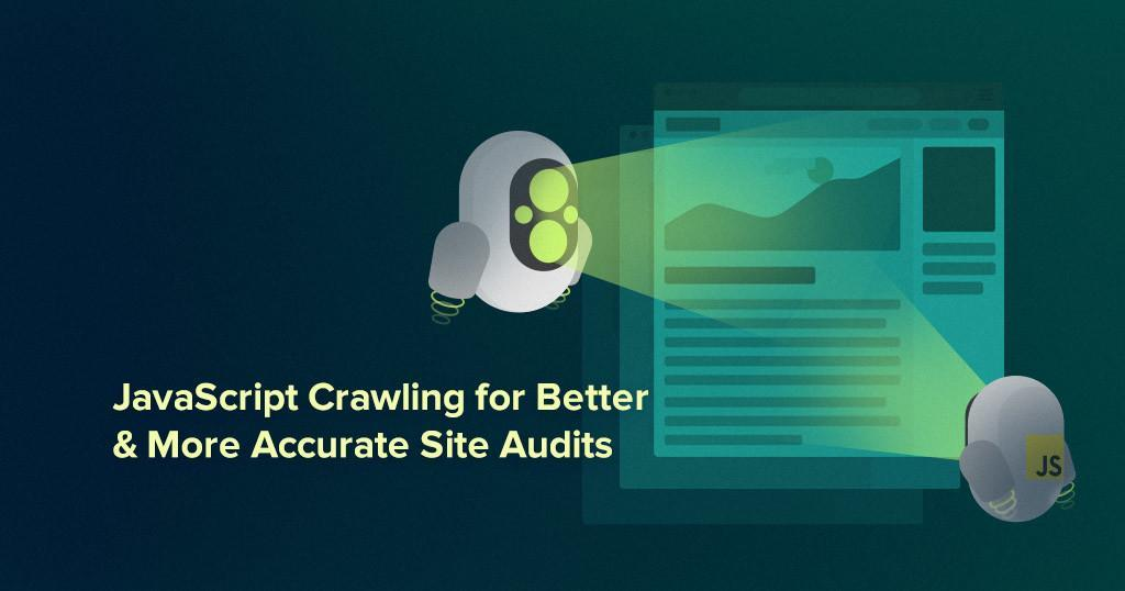 JavaScript Crawling for Accurate Site Audits