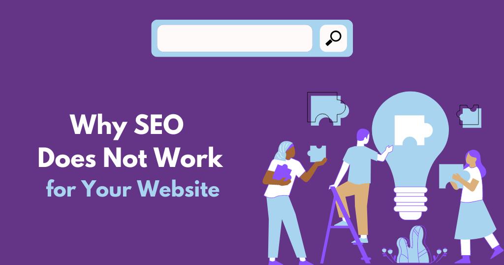 Pourquoi le référencement ne fonctionne pas pour vous et votre site Web
